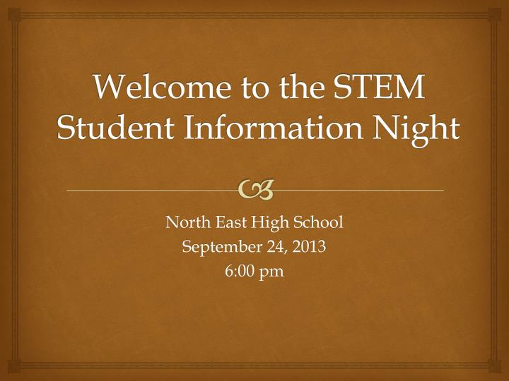Welcome to the stem student information night