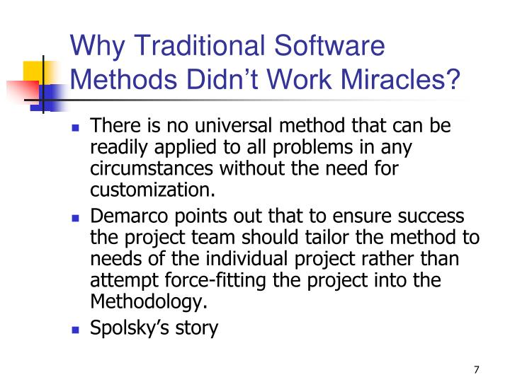 Why Traditional Software Methods Didn't Work Miracles?