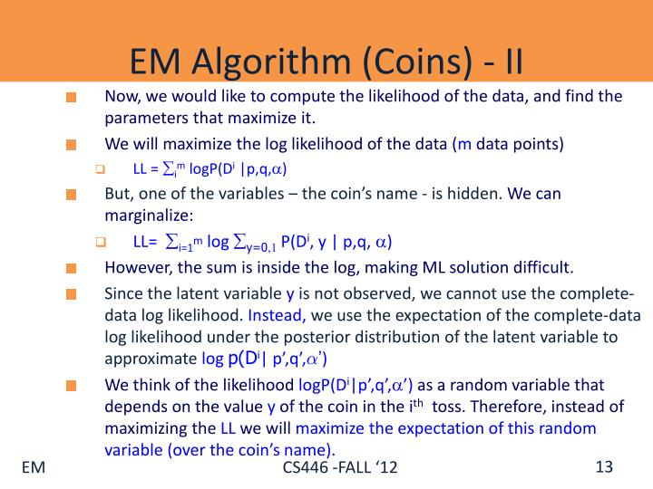 Now, we would like to compute the likelihood of the data, and find the parameters that maximize it.