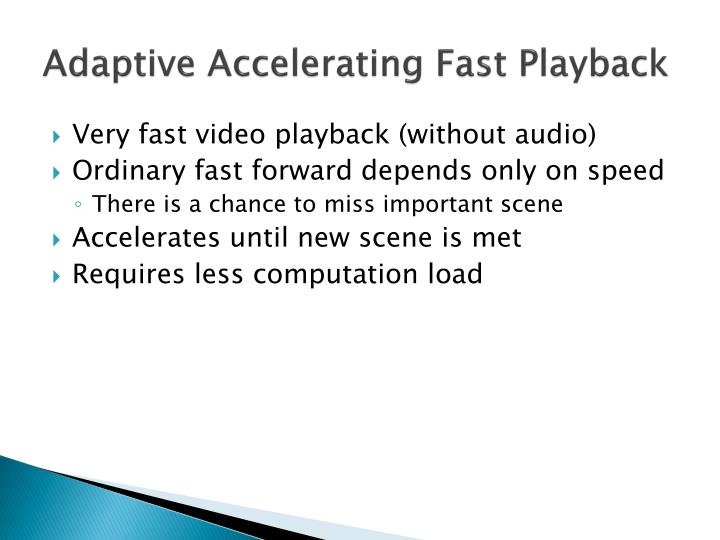 Adaptive Accelerating Fast Playback
