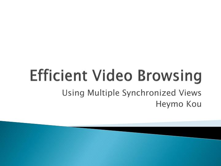 Efficient video browsing