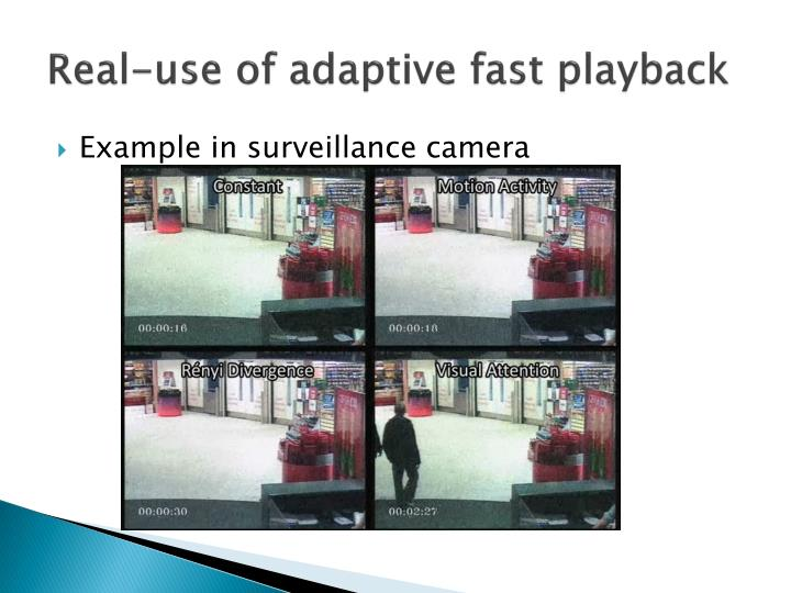 Real-use of adaptive fast playback