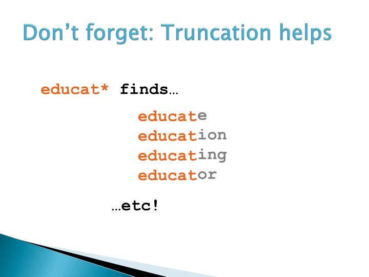 Don't forget: Truncation helps