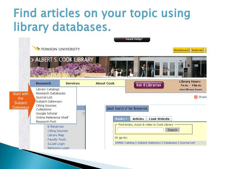 Find articles on your topic using library databases.