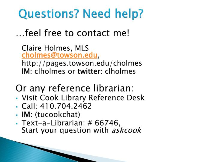 Questions? Need help?