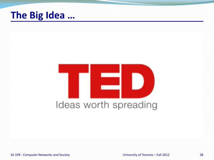 The Big Idea …