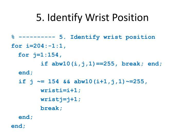 5. Identify Wrist Position