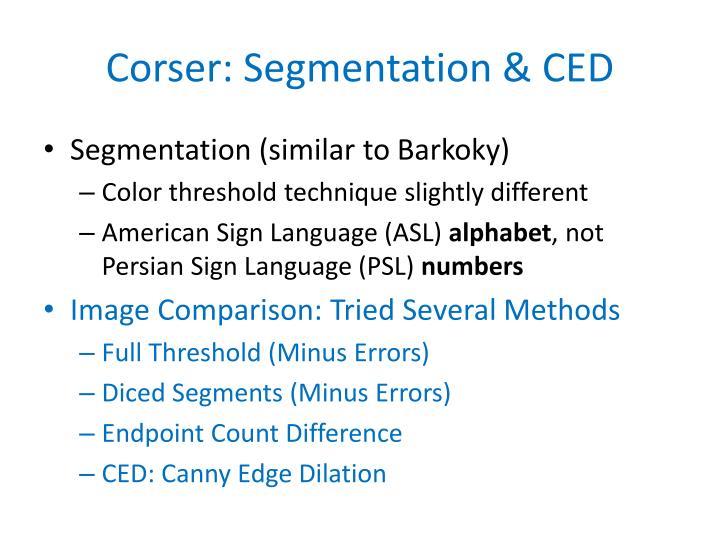 Corser: Segmentation & CED