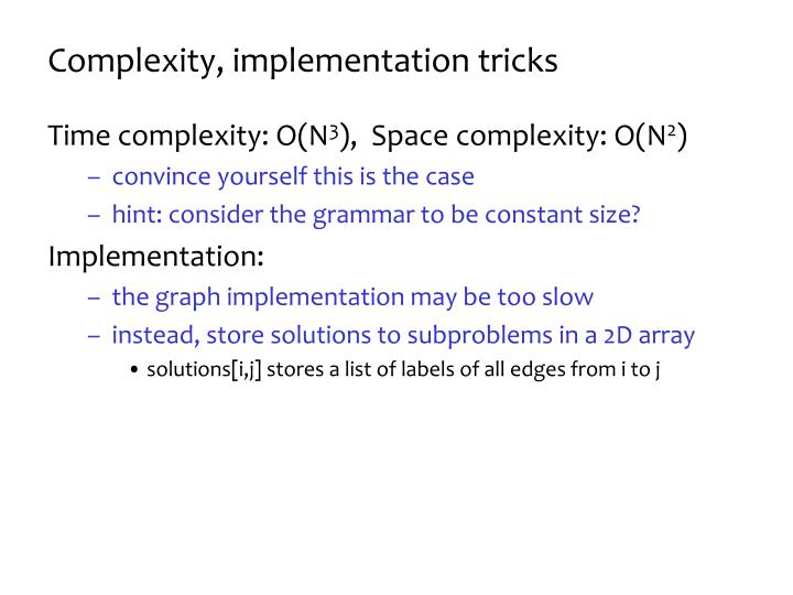 Complexity, implementation tricks