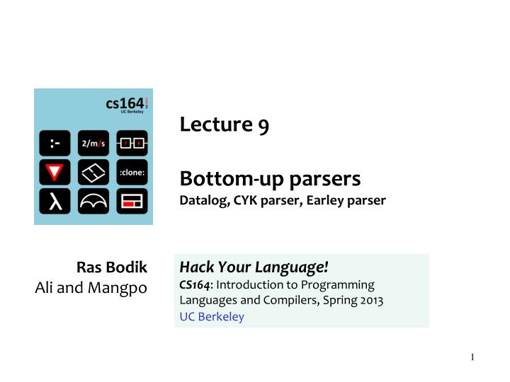Lecture 9 bottom up parsers datalog cyk parser earley parser