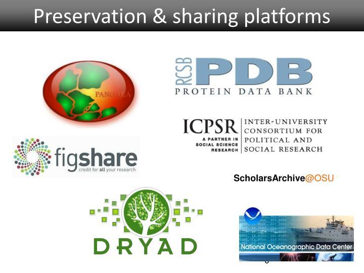 Preservation & sharing platforms