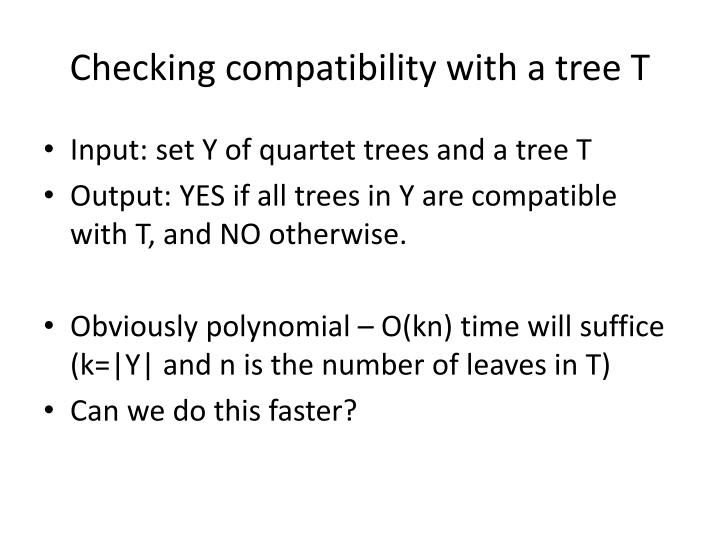 Checking compatibility with a tree T