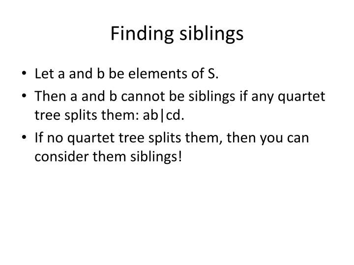Finding siblings