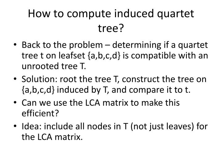 How to compute induced quartet tree?