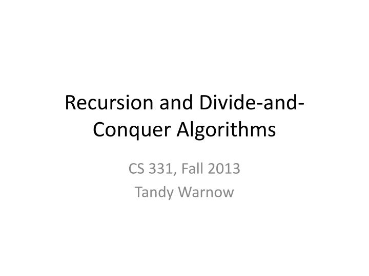 Recursion and divide and conquer algorithms