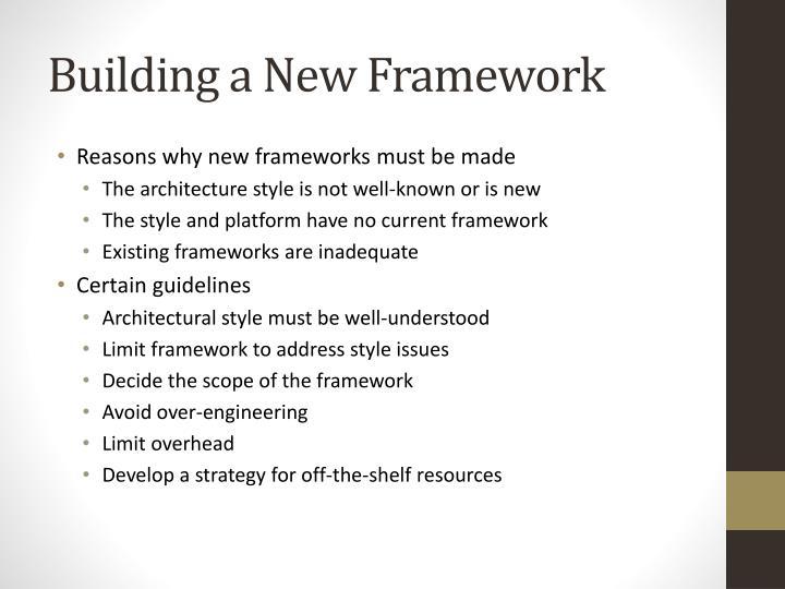 Building a New Framework
