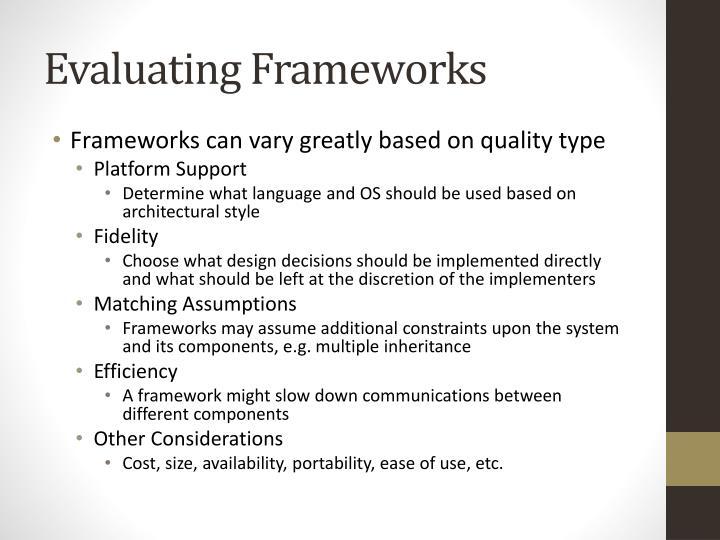Evaluating Frameworks