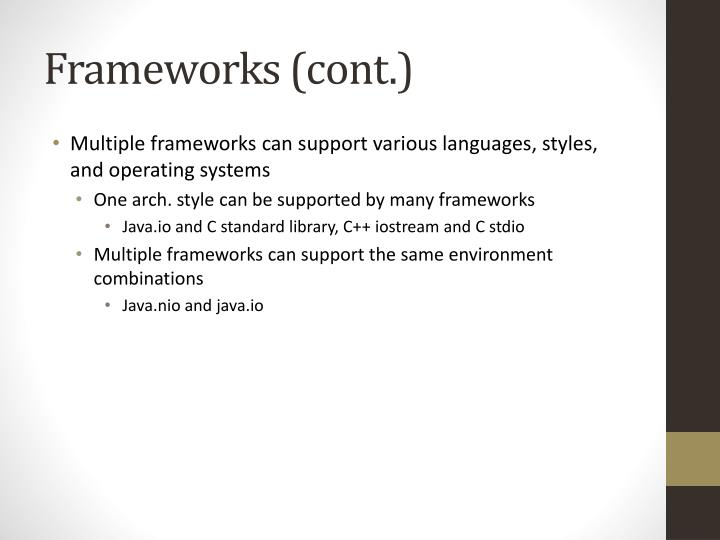Frameworks (cont.)