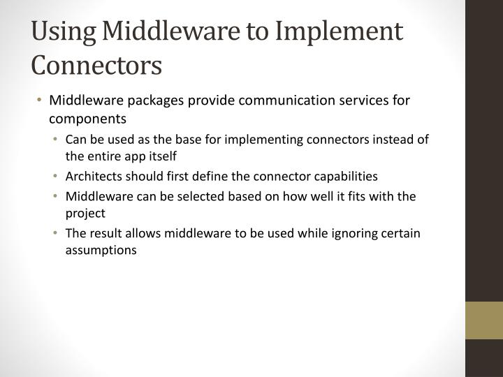 Using Middleware to Implement Connectors