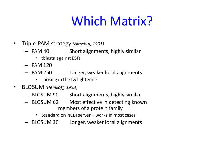 Which Matrix?