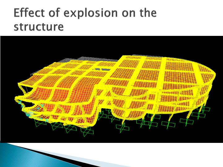Effect of explosion on the structure
