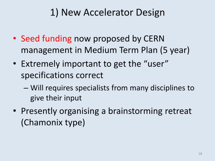 1) New Accelerator Design