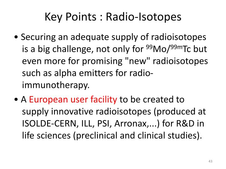 Key Points : Radio-Isotopes