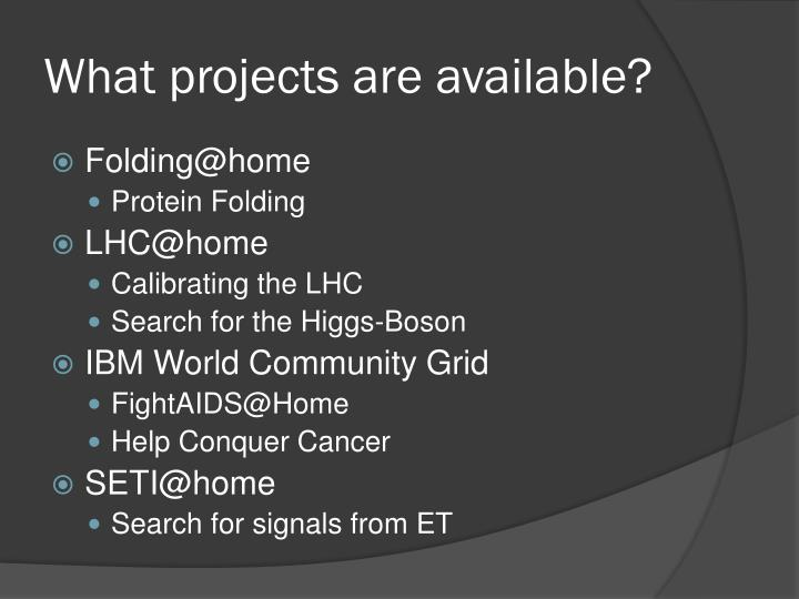 What projects are available?