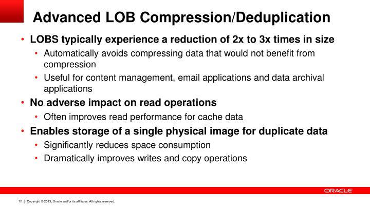 Advanced LOB Compression/Deduplication