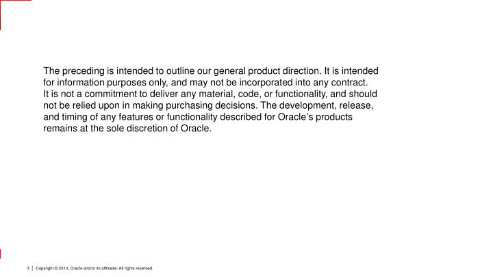 The preceding is intended to outline our general product direction. It is intended for information p...
