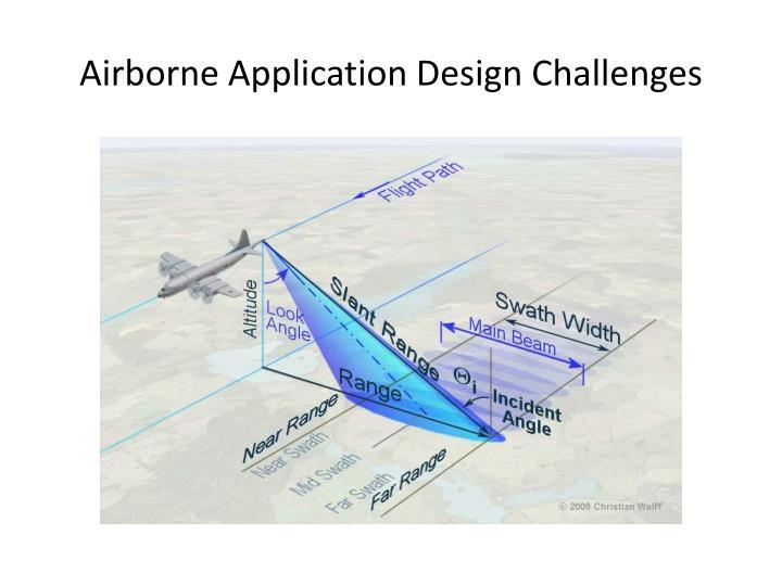 Airborne Application Design Challenges