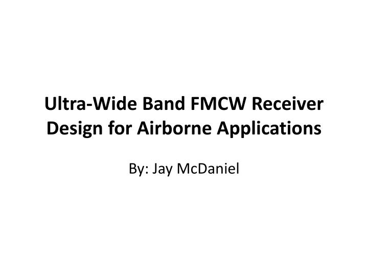 Ultra wide band fmcw receiver design for airborne applications