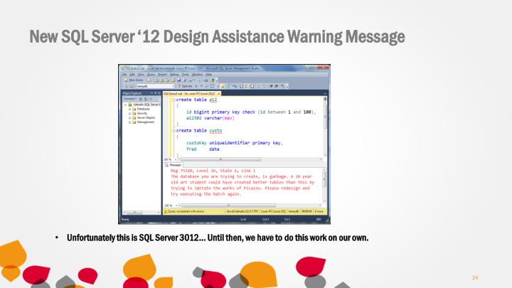 New SQL Server '12 Design Assistance Warning Message