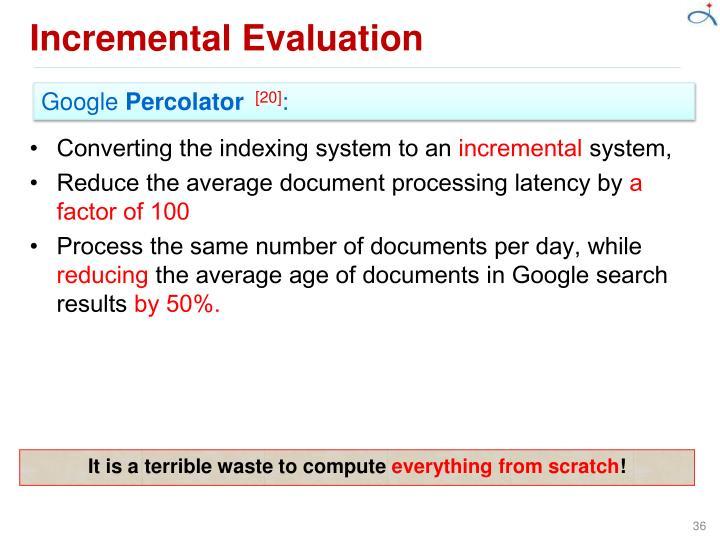 Incremental Evaluation