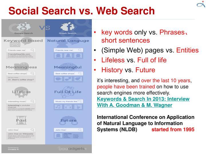 Social Search vs. Web Search