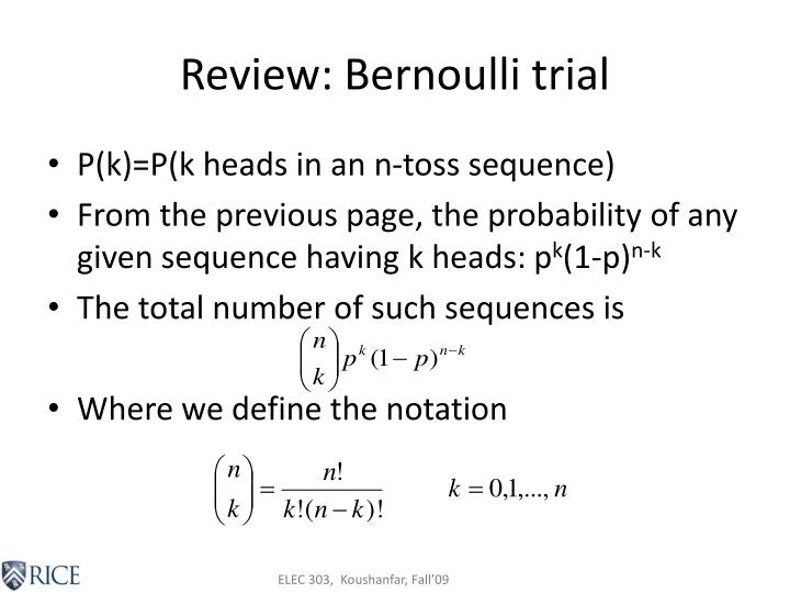 Review: Bernoulli trial