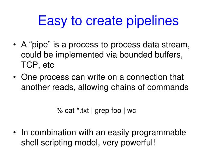 Easy to create pipelines