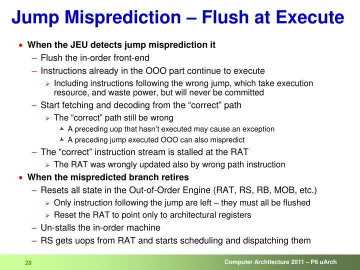 Jump Misprediction – Flush at Execute