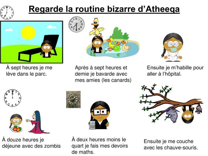Regarde la routine bizarre d'Atheeqa