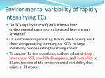 environmental variability of rapidly intensifying tcs