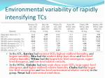 environmental variability of rapidly intensifying tcs1