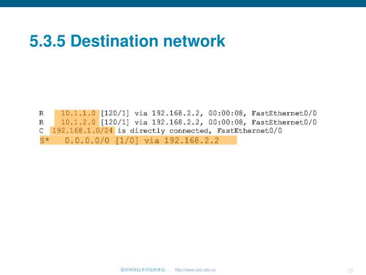 5.3.5 Destination network