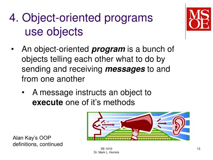 4. Object-oriented programs use objects