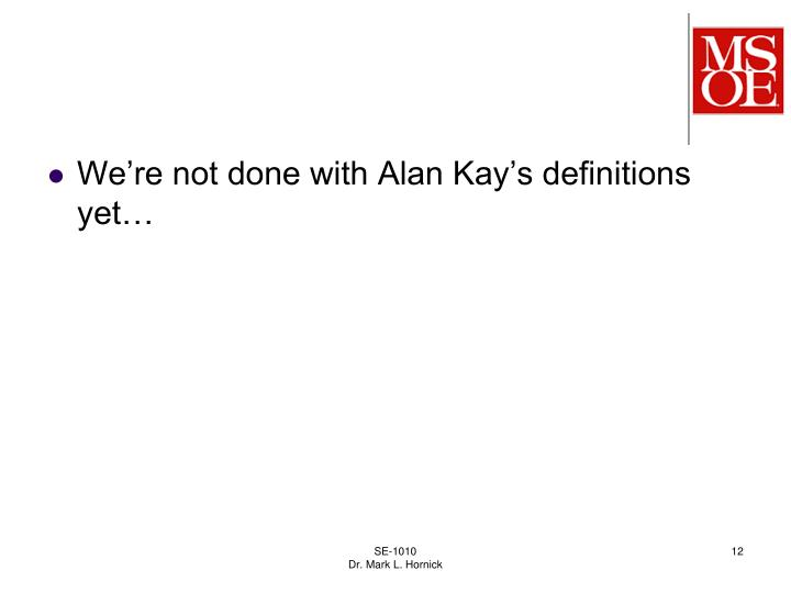 We're not done with Alan Kay's definitions yet…