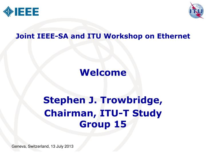 Joint IEEE-SA and ITU Workshop on Ethernet