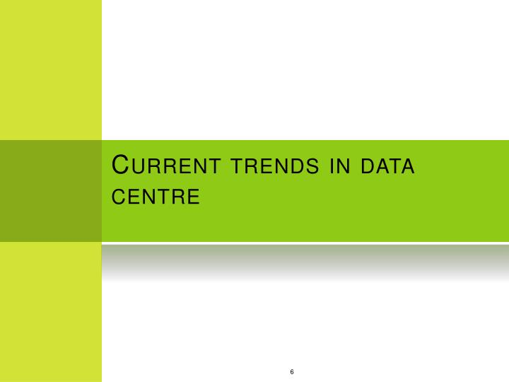 Current trends in data centre