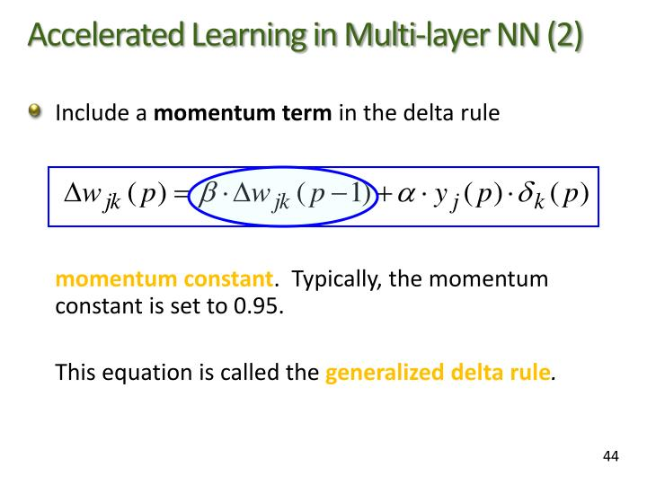 Accelerated Learning in Multi-layer NN (2)