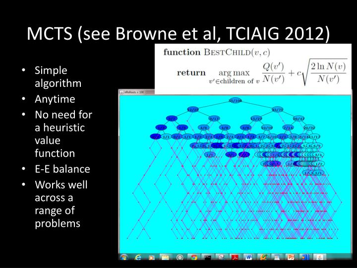 MCTS (see Browne et al, TCIAIG 2012)