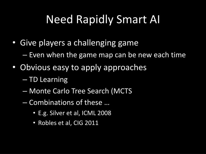 Need Rapidly Smart AI