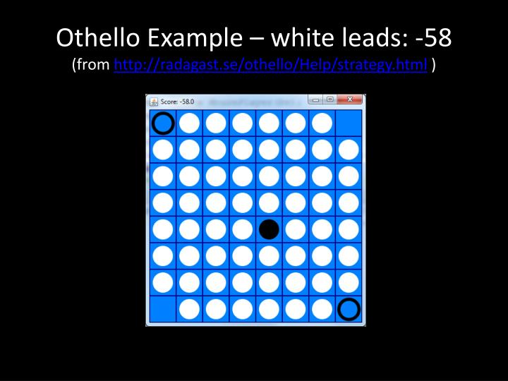 Othello Example – white leads: -58